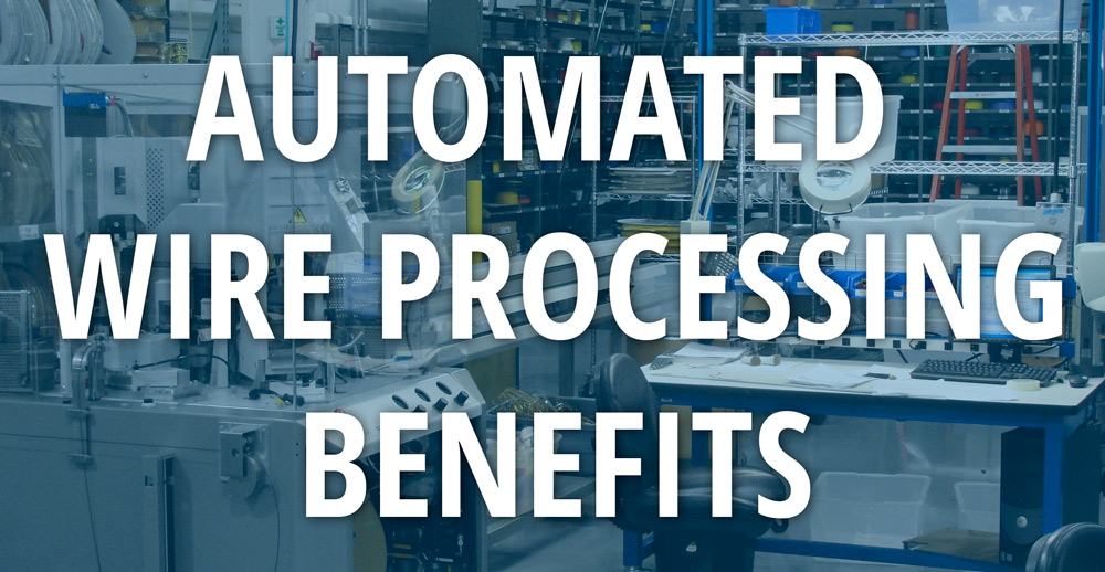 Automated-Wire-Processing-Benefits