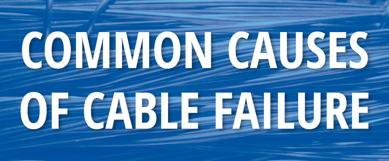 causes-of-cable-failure
