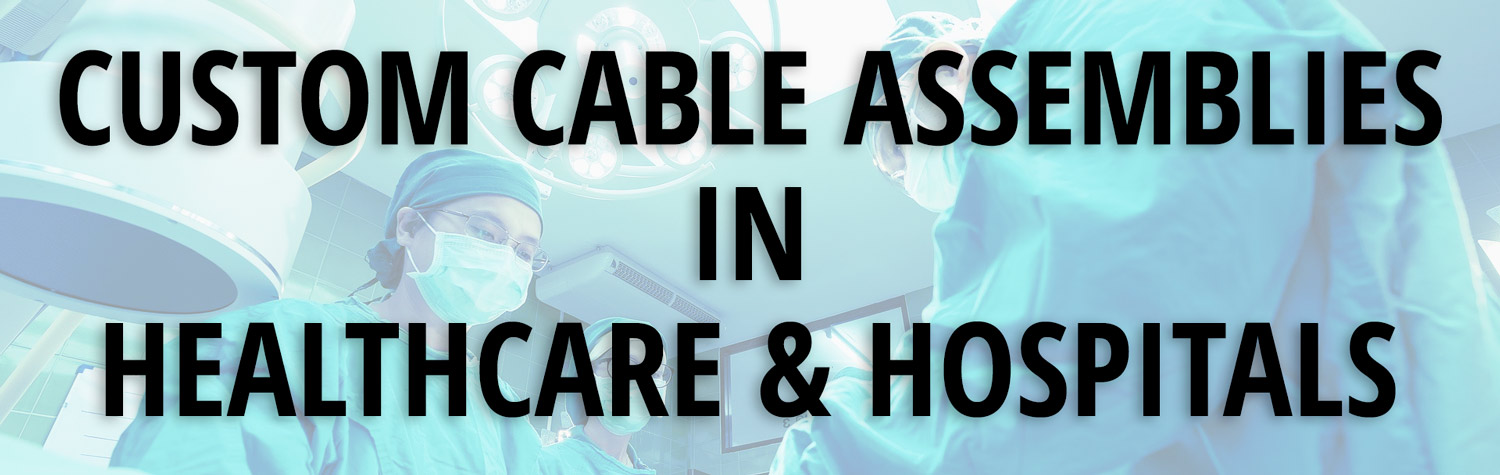 custom-cable-assemblies-healthcare