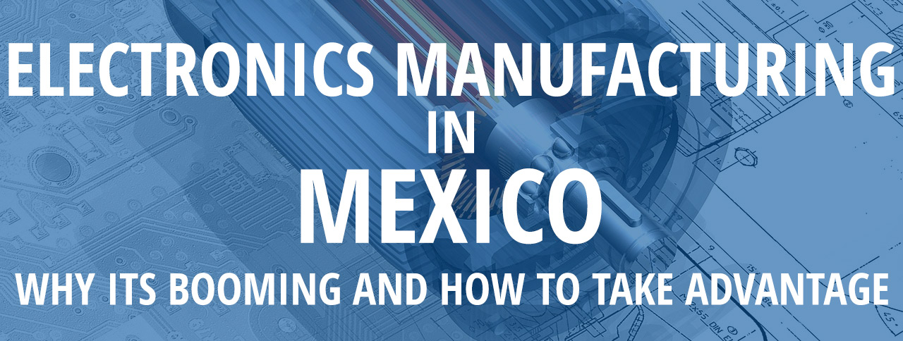 electronics-manufacturing-mexico