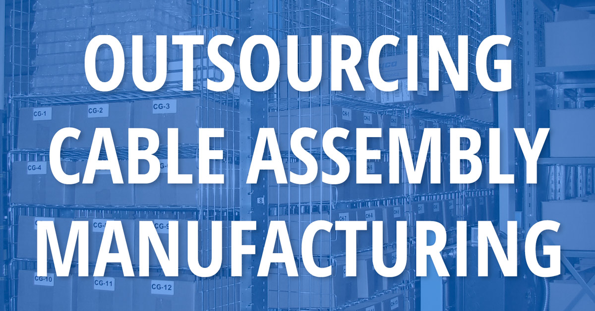 outsourcing-cable-assembly-manufacturing