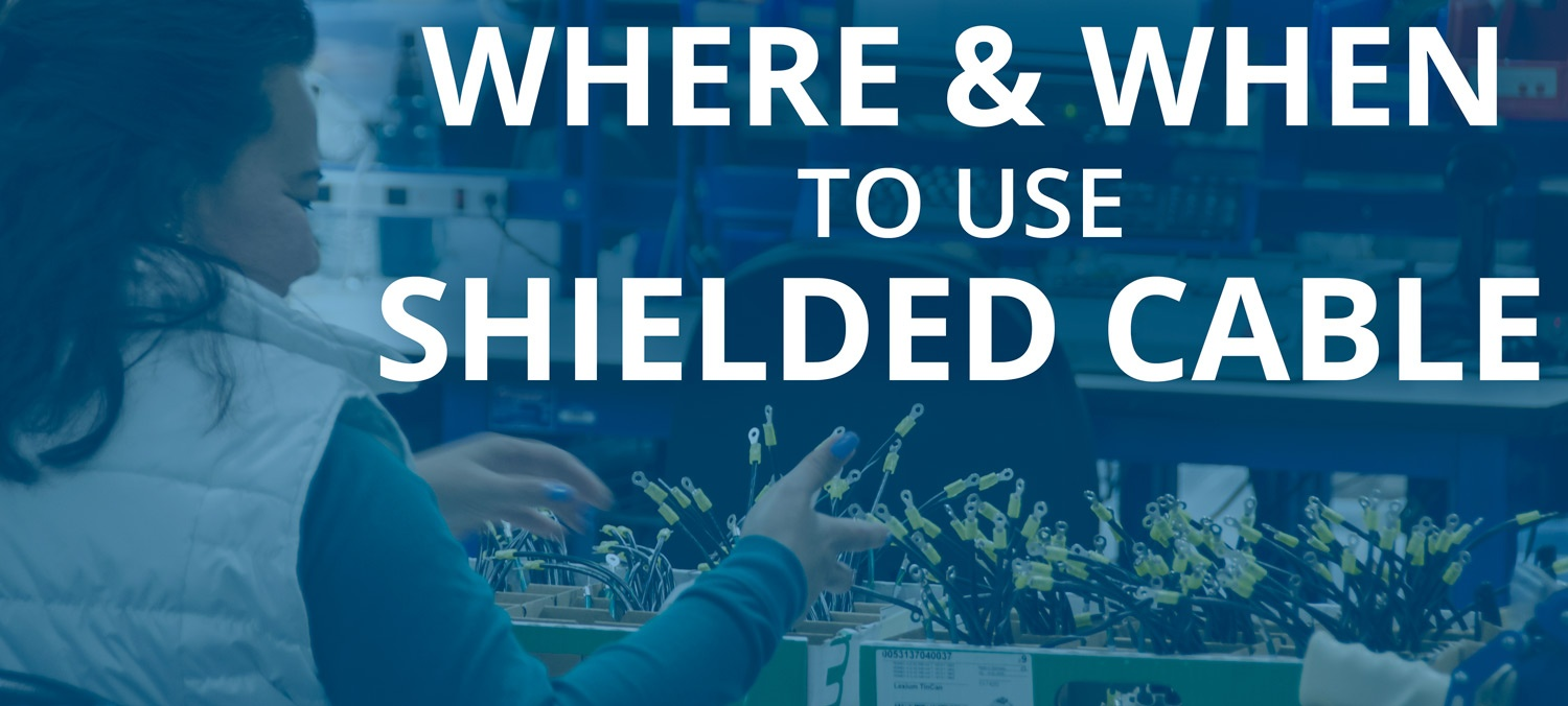 Where & When to Use Shielded Cable